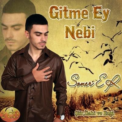 Soner Er - Gitme Ey Nebi (2013) Full Alb�m indir